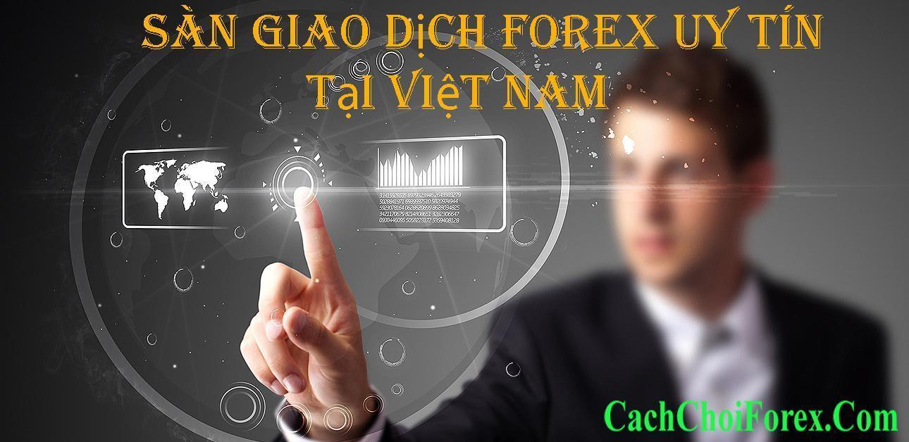 Sàn giao dịch Forex uy tín tại Việt Nam